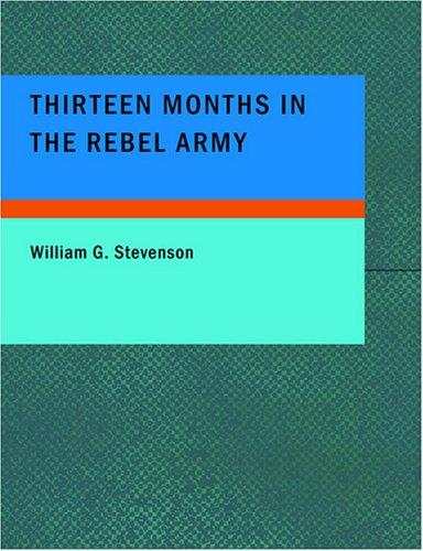 Download Thirteen Months in the Rebel Army (Large Print Edition)