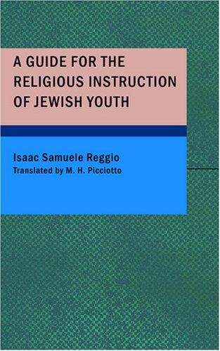 Download A Guide for the Religious Instruction of Jewish Youth