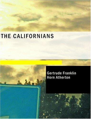 The Californians (Large Print Edition)