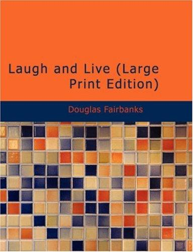 Download Laugh and Live (Large Print Edition)