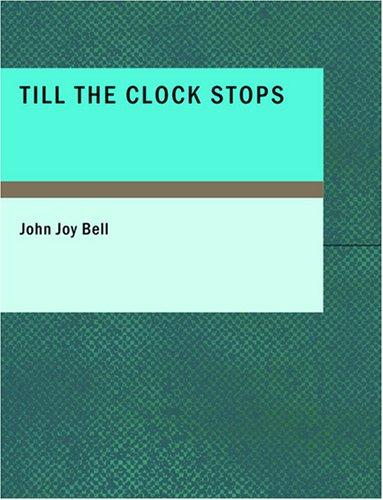 Till the Clock Stops (Large Print Edition)