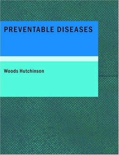 Download Preventable Diseases (Large Print Edition)