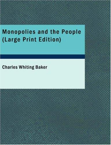 Monopolies and the People (Large Print Edition)