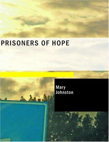 Prisoners of Hope (Large Print Edition)