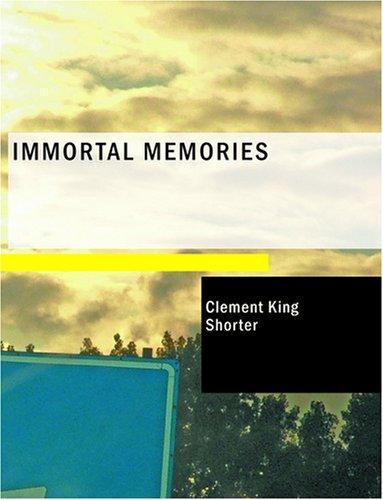 Download Immortal Memories (Large Print Edition)