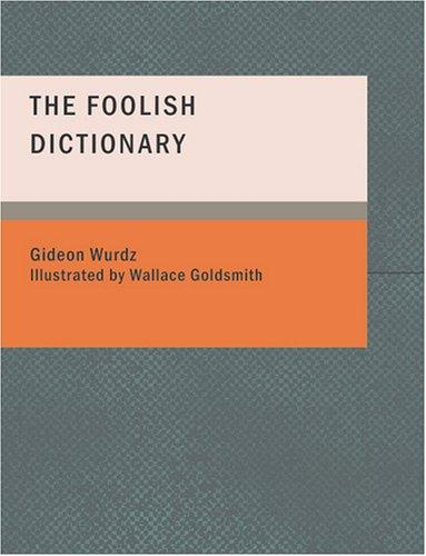 Download The Foolish Dictionary (Large Print Edition)