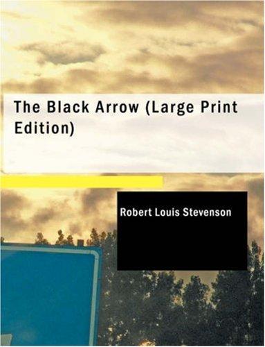 The Black Arrow (Large Print Edition)