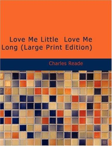Love Me Little Love Me Long (Large Print Edition)