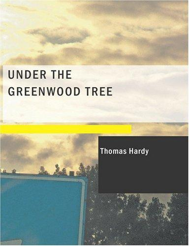 Download Under the Greenwood Tree (Large Print Edition)