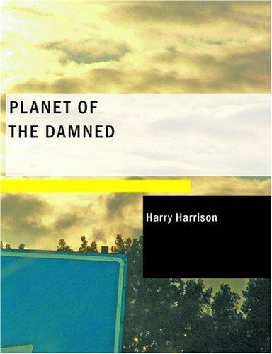 Planet of the Damned (Large Print Edition)