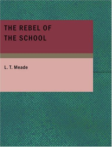 The Rebel of the School (Large Print Edition)