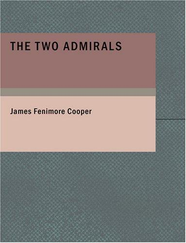 The Two Admirals (Large Print Edition)
