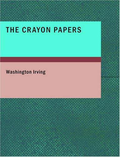 The Crayon Papers (Large Print Edition)