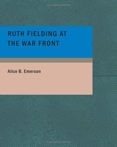 Ruth Fielding at the War Front (Large Print Edition)