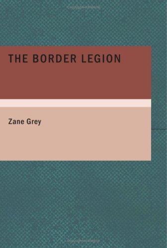 The Border Legion (Large Print Edition)