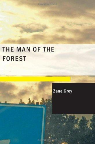 The Man of the Forest (Large Print Edition)