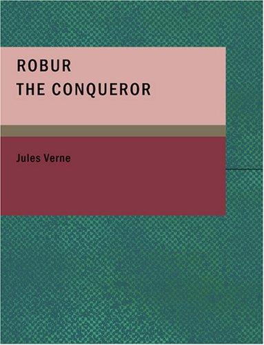 Robur the Conqueror (Large Print Edition)