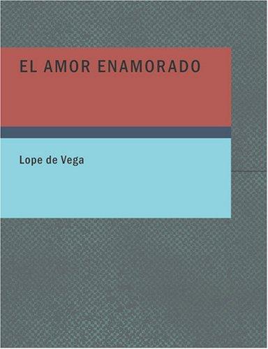 El amor enamorado (Large Print Edition)
