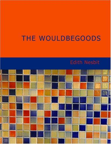 Download The Wouldbegoods (Large Print Edition)