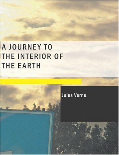 Download A Journey to the Interior of the Earth (Large Print Edition)