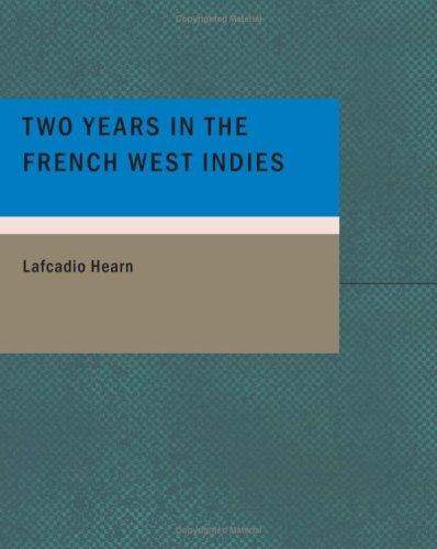 Download Two Years in the French West Indies (Large Print Edition)