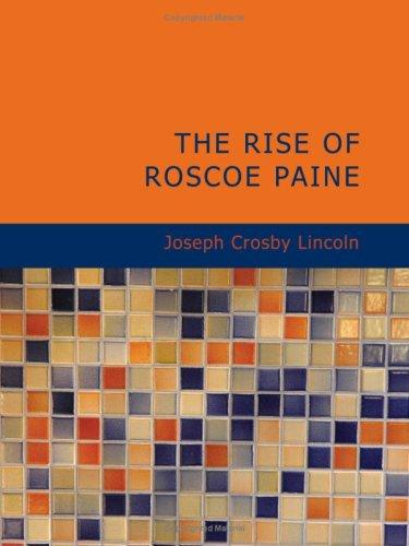 The Rise of Roscoe Paine (Large Print Edition)
