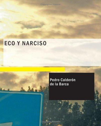Eco y Narciso (Large Print Edition)