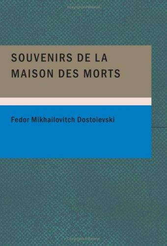 Download Souvenirs de la maison des morts (Large Print Edition)