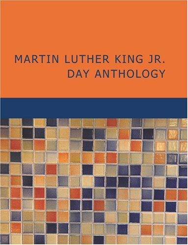 Martin Luther King Jr. Day Anthology (Large Print Edition)
