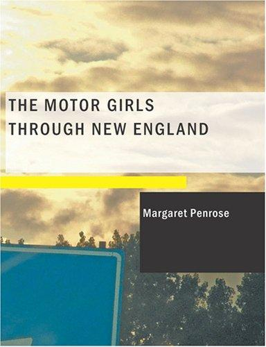 The Motor Girls Through New England (Large Print Edition)