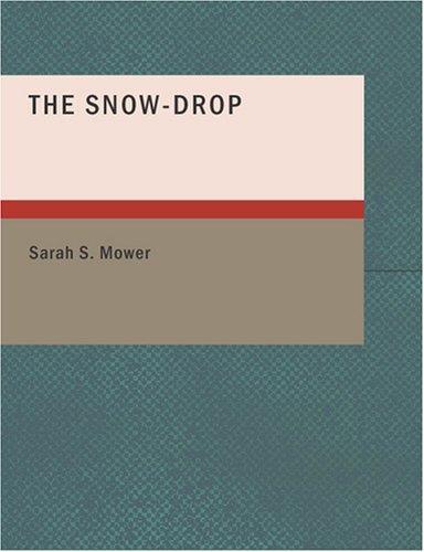 The Snow-Drop (Large Print Edition)