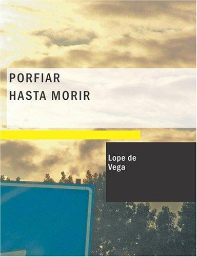 Porfiar Hasta Morir (Large Print Edition)