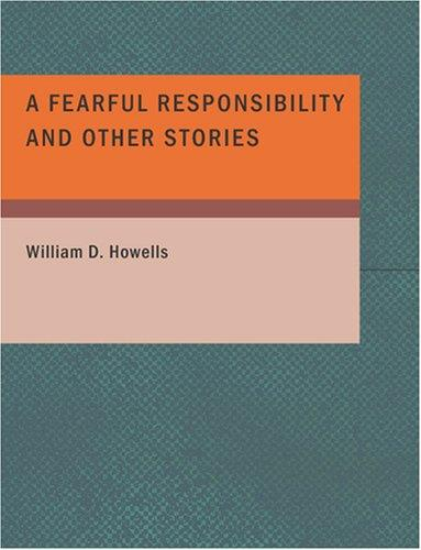 Download A Fearful Responsibility and Other Stories (Large Print Edition)