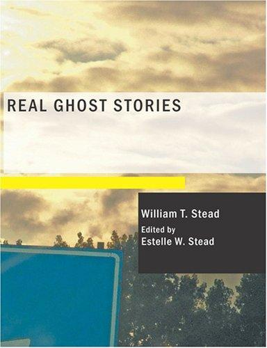 Real Ghost Stories (Large Print Edition)