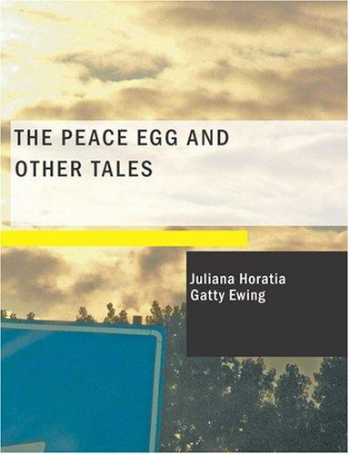 The Peace Egg and Other tales (Large Print Edition)
