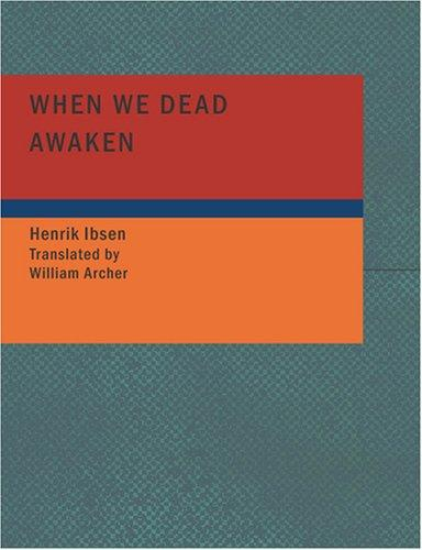 When We Dead Awaken (Large Print Edition)