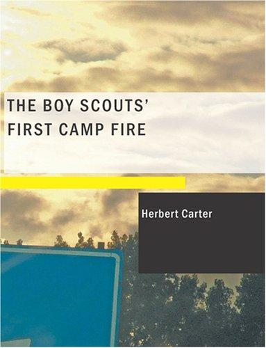 The Boy Scouts' First Camp Fire (Large Print Edition)