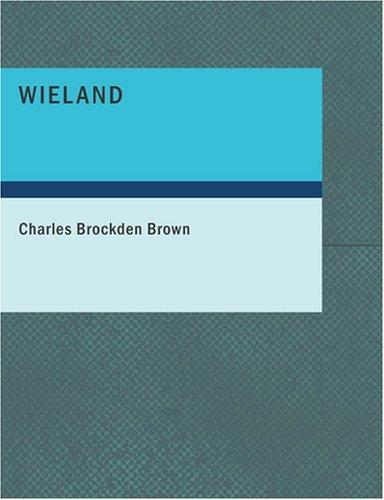 Wieland (Large Print Edition)