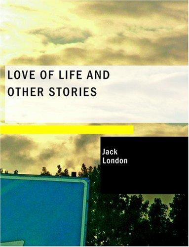 Love of Life and Other Stories (Large Print Edition)