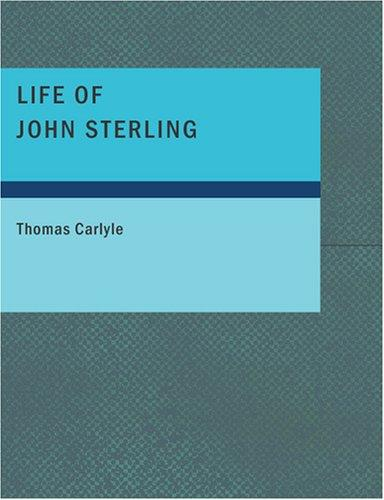 Download Life of John Sterling (Large Print Edition)