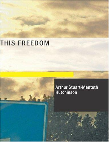 This Freedom (Large Print Edition)