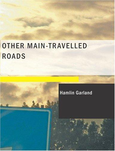 Download Other Main-Travelled Roads (Large Print Edition)