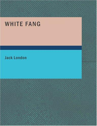 Download White Fang (Large Print Edition)