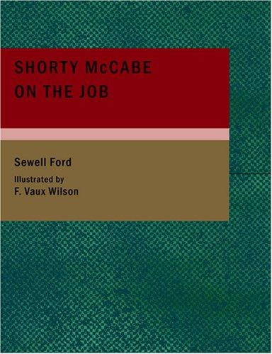 Shorty McCabe on the Job (Large Print Edition)