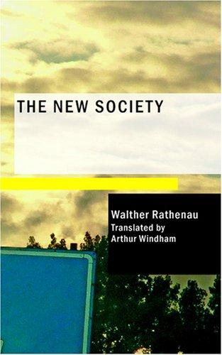 The New Society by Rathenau, Walther
