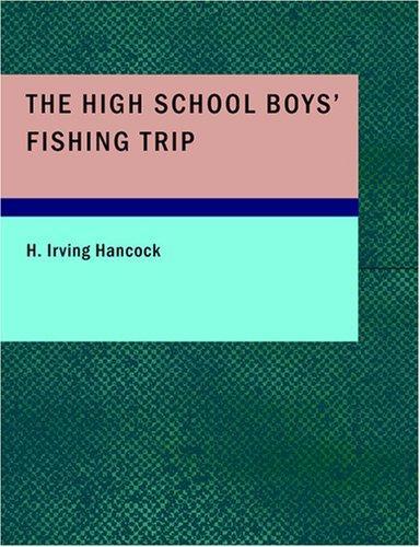 The High School Boys' Fishing Trip (Large Print Edition)
