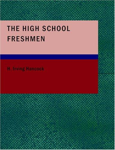The High School Freshmen (Large Print Edition)