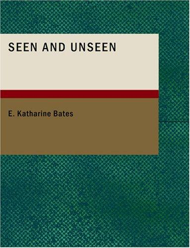 Download Seen and Unseen (Large Print Edition)