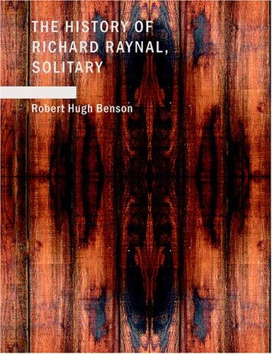 Download The History of Richard Raynal; Solitary (Large Print Edition)