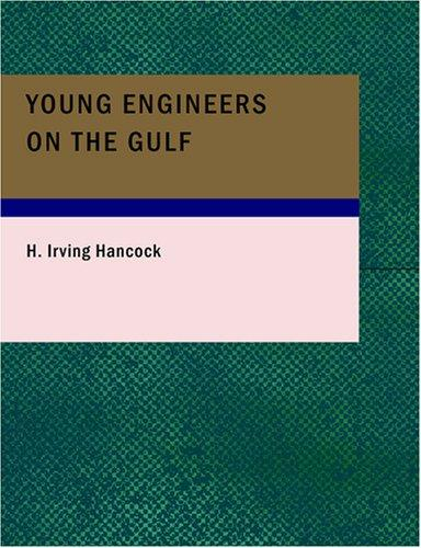 Young Engineers on the Gulf (Large Print Edition)